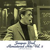 Play & Download Remastered Hits, Vol. 2 (All tracks remastered) by Jacques Brel | Napster