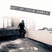 Not of This World by AC