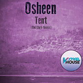 Play & Download Tent (Ani Elora Remix) by DJ Osheen   Napster