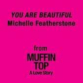 You Are Beautiful by Michelle Featherstone
