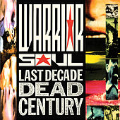 Play & Download Last Decade Dead Century by Warrior Soul | Napster