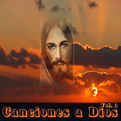 Play & Download Canciones a Dios, Vol. 2 by Various Artists | Napster