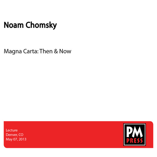 Magna Carta: Then & Now by Noam Chomsky