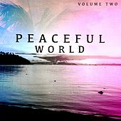Play & Download Peaceful World, Vol. 2 (Finest Chill Out & Relaxation Music) by Various Artists | Napster