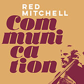 Play & Download Communication by Red Mitchell | Napster