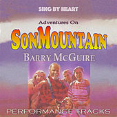 Sing by Heart: Adventures on Son Mountain (Performance Tracks) by Barry McGuire