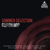 Play & Download Summer Selection: Glitch Hop - EP by Various Artists | Napster
