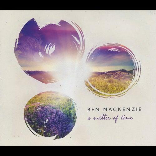 A Matter of Time by Ben Mackenzie