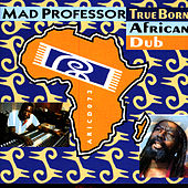 Play & Download True Born African Dub by Mad Professor | Napster