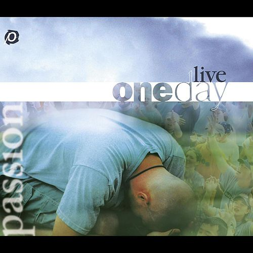 Play & Download One Day Live by Passion Worship Band | Napster