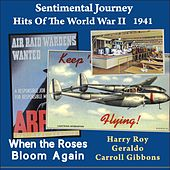 When the Roses Bloom Again (Sentimental Journey - Hits Of the WW II  - 1941) by Various Artists