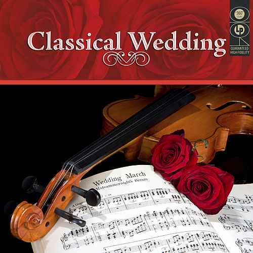 Play & Download Classical Wedding Album by Various Artists | Napster
