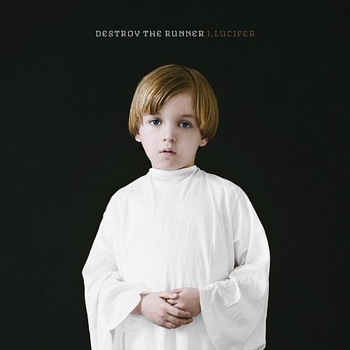 Play & Download I, Lucifer by Destroy The Runner | Napster