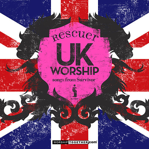 Play & Download UK Worship Rescuer - Songs From Survivor by Various Artists | Napster