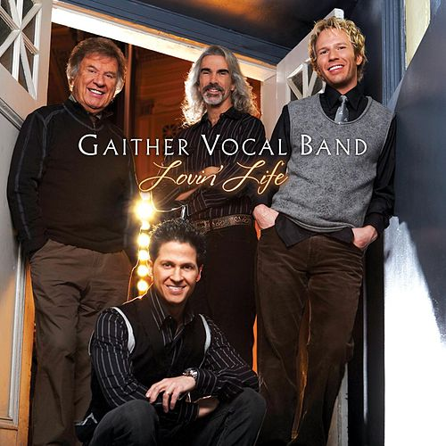 Play & Download Lovin' Life by Gaither Vocal Band | Napster