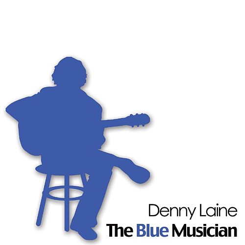 Play & Download The Blue Musician by Denny Laine | Napster