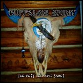 Play & Download Buffalo'S Spirit (The Best Relaxing Songs) by Various Artists | Napster
