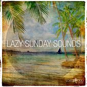 Lazy Sunday Sounds, Vol. 6 by Various Artists