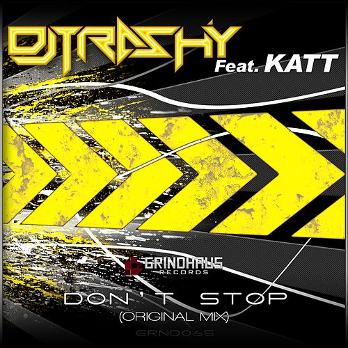 Play & Download Don't Stop (feat. Katt) by DJ Trashy | Napster