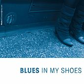 Blues In My Shoes by Various Artists