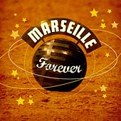 Marseille Forever by Various Artists