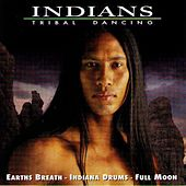 Play & Download Tribal Dancing by The Indians | Napster