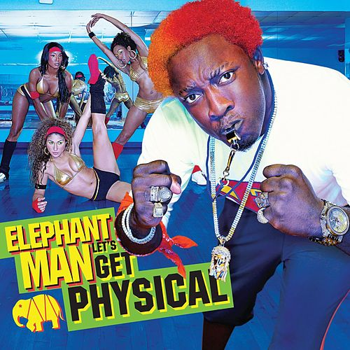 Play & Download Let's Get Physical by Elephant Man | Napster
