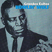 Play & Download Grandes Éxitos by Howlin' Wolf | Napster
