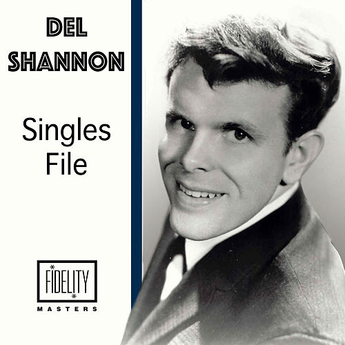 Play & Download Singles File by Del Shannon | Napster