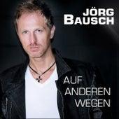Play & Download Auf anderen Wegen by Jörg Bausch | Napster