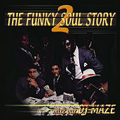 Play & Download The Funky Soul Story, Vol. 2 by DJ Maze | Napster