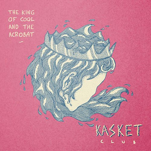 The King of Cool and the Acrobat by Kasket Club