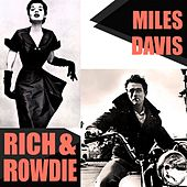 Rich And Rowdie by Miles Davis