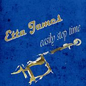 Easily Stop Time by Etta James