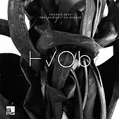Tender Skin / The Anxiety to Please by Hvob