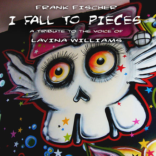 Play & Download I Fall to Pieces - A Tribute to the Voice of Lavina Williams by Frank Fischer | Napster