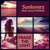 Play & Download Praise the Light by Sunloverz | Napster