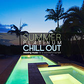 Summer Platinum Chill Out: Relaxing Music for a Wonderful Sunset by Various Artists