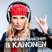 Play & Download Stimmungsmacher & Kanonen by Various Artists | Napster