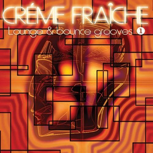 Lounge & Bounce Grooves 1 by Crème Fraîche