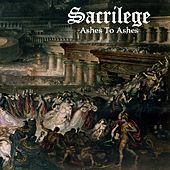 Play & Download Ashes to Ashes by Sacrilege | Napster