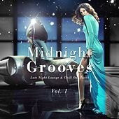 Play & Download Midnight Grooves - Late Night Lounge & Chill out Tunes, Vol. 1 by Various Artists | Napster