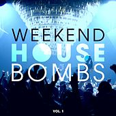 Play & Download Weekend House Bombs, Vol. 1 by Various Artists | Napster