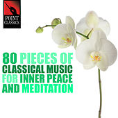 80 Pieces of Classical Music for Inner Peace and Meditation von Various Artists