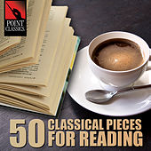 50 Classical Pieces for Reading by Various Artists