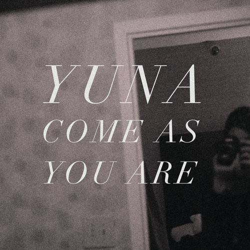 Come As You Are by Yuna