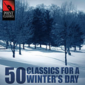 Play & Download 50 Classics for a Winter's Day by Various Artists | Napster