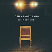 Play & Download Front Row Seat by Josh Abbott Band | Napster