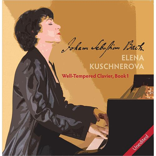 Play & Download J. S. Bach: Well-Tempered Clavier, Book 1 by Elena Kuschnerova | Napster
