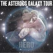 Play & Download Hero by The Asteroids Galaxy Tour | Napster